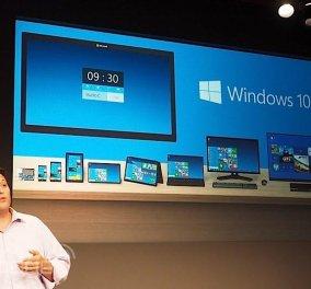 Κυκλοφορούν σήμερα τα νέα Windows 10 - Η αποτυχία των 8 ώθησε σε άλμα  - Κυρίως Φωτογραφία - Gallery - Video